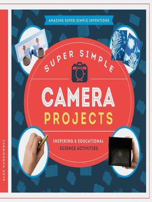 cover image of Super Simple Camera Projects